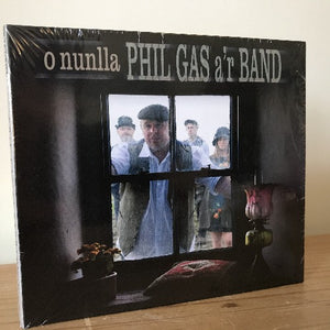 Phil Gas a'r Band:  O Nunlla
