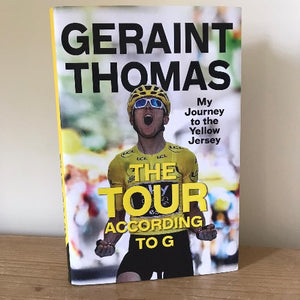The Tour According to G - My Journey to the Yellow Jersey - Geraint Thomas