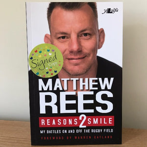 Reasons 2 Smile: My Battles on and off the Rugby Field - Matthew Rees