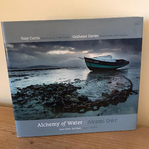 Alchemy of Water / Alcemi Dŵr - Tony Curtis / Grahame Davies
