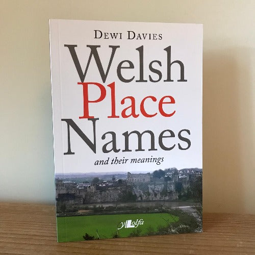 Welsh Place Names and Their Meanings - Dewi Davies