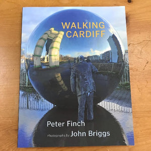 Walking Cardiff - Peter Finch & John Briggs