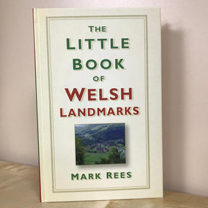 The Little Book of Welsh Landmarks - Mark Rees