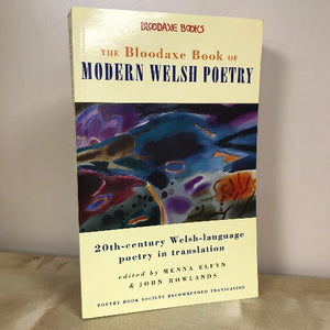 The Bloodaxe Book of Modern Welsh Poetry - 20th-Century Welsh-Language Poetry in Translation