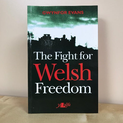 The Fight for Welsh Freedom - Gwynfor Evans
