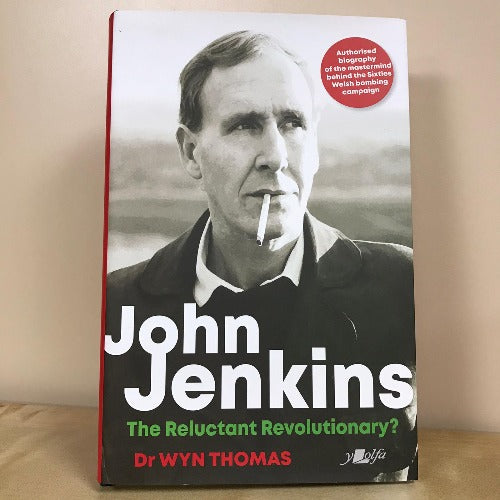 John Jenkins - The Reluctant Revolutionary? - Dr Wyn Thomas