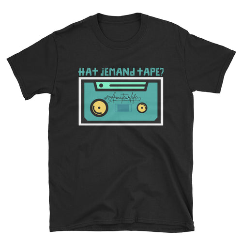 HAT JEMAND TAPE? - Unisex T-Shirt