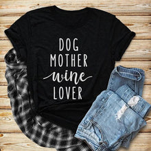 Load image into Gallery viewer, Dog Mother Wine Lover T-Shirt Dog Mom Shirt Girl Dog Love Tee Dog and Wine Lover Casual TOP Style Outfits Clothing - moonaro