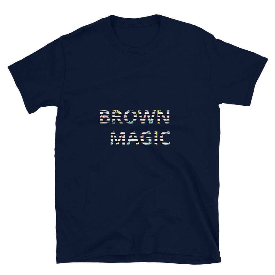 Brown Magic - Unisex T-Shirt