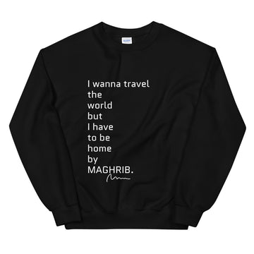 I wanna travel the world but... - Unisex Sweatshirt