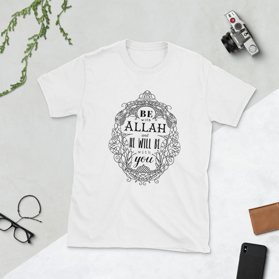 Be with ALLAH Short-Sleeve Unisex T-Shirt