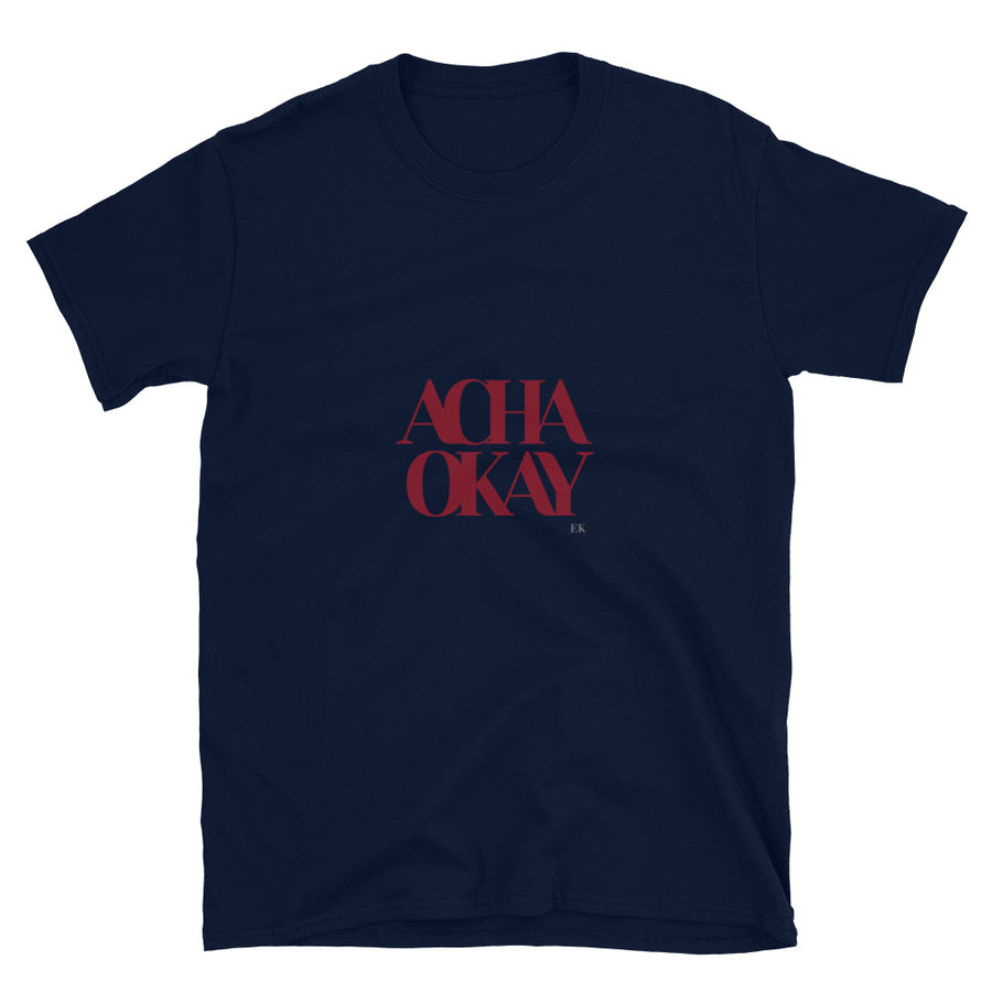 ACHA OKAY - Short-Sleeve Unisex T-Shirt