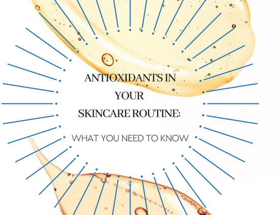 Antioxidants in Skincare: Things to Know