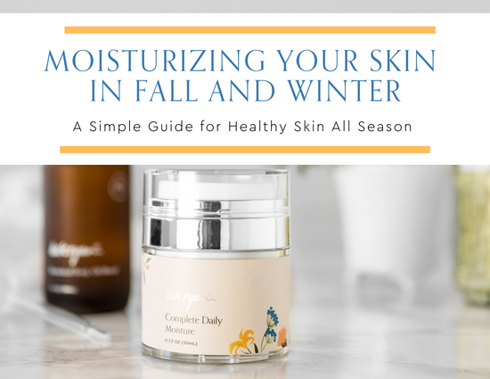 Guide To Choosing A Moisturizer for Fall and Winter