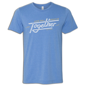 Heather Blue Love will Hold Us Together T-Shirt