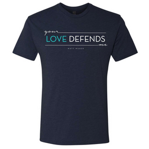 YOUR LOVE DEFENDS (UNISEX TEE)