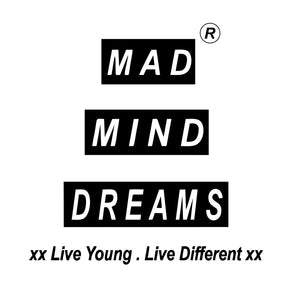 MAD MIND DREAMS®