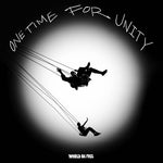 "PRE-ORDER: WORLD BE FREE 'One Time For Unity' 12"" / BLACK W/ WHITE SPLATTER EDITION"