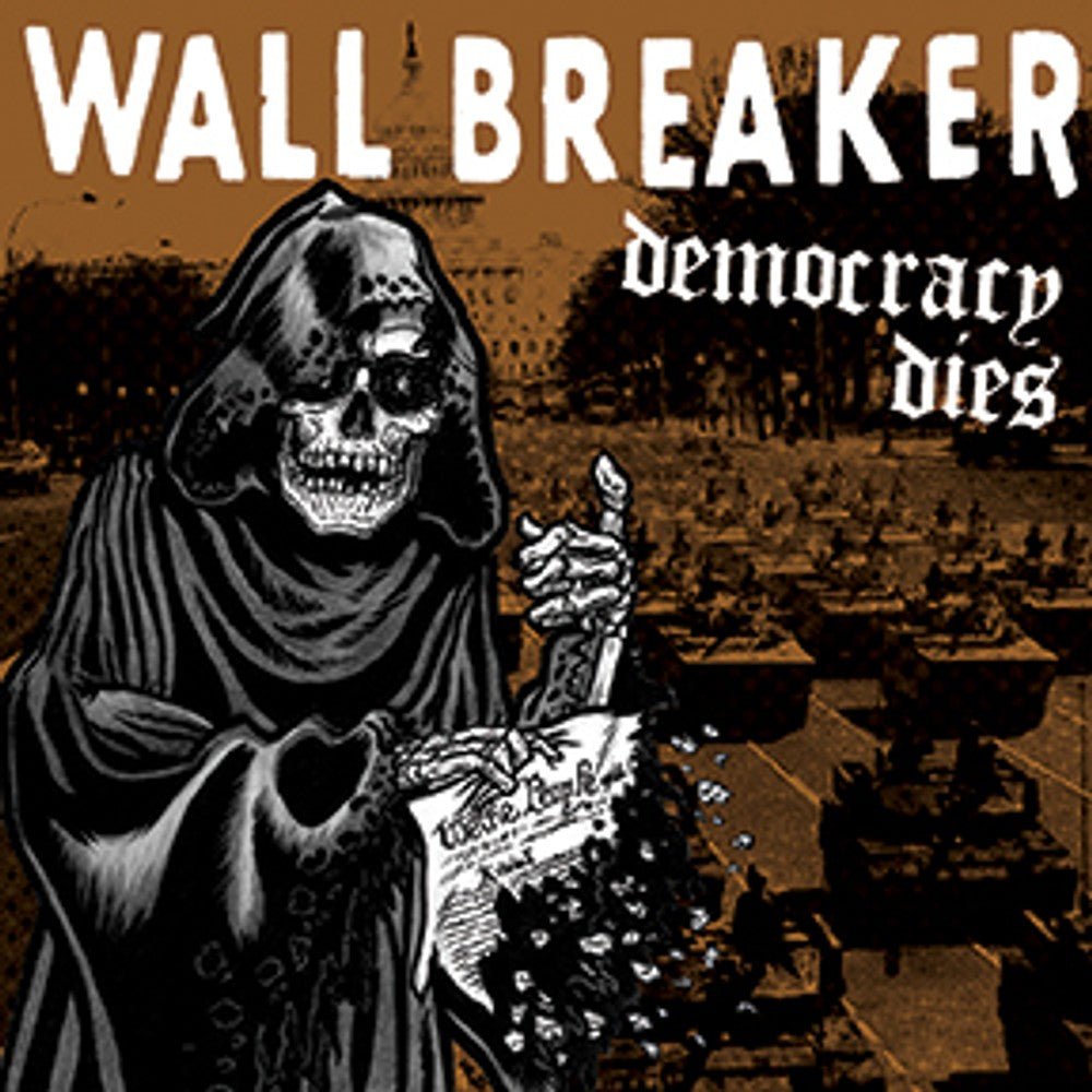 WALL BREAKER  'Democracy Dies' LP
