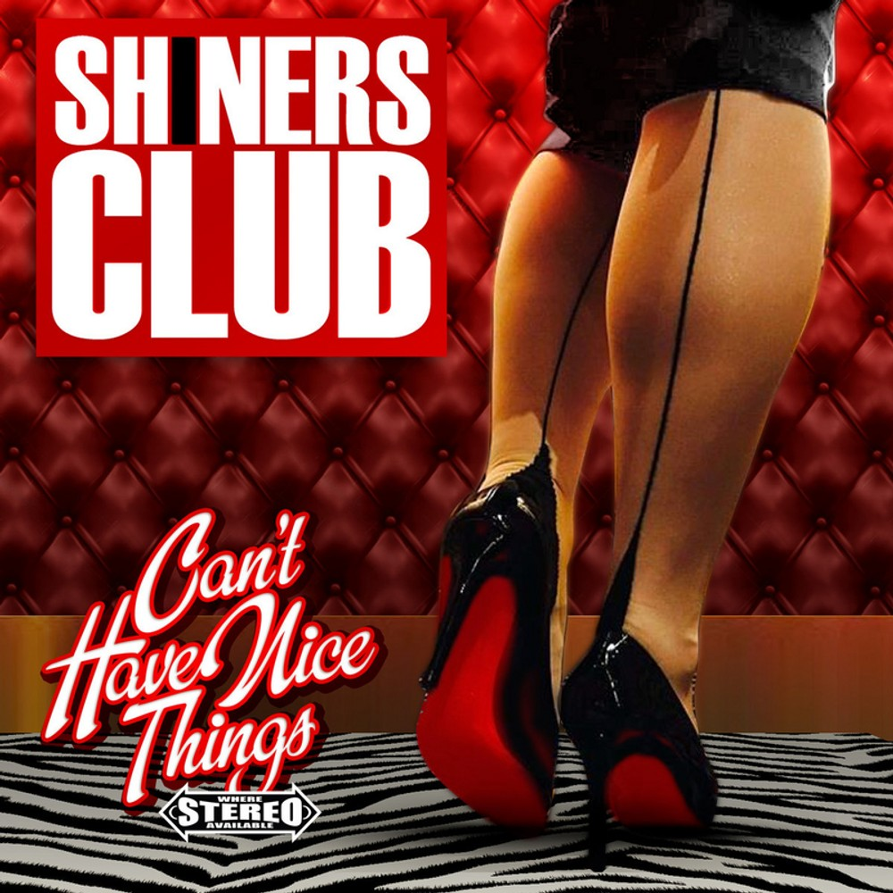 SHINERS CLUB 'Can't have nice Things' LP