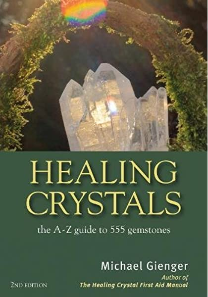 'HEALING CRYSTALS: The A-Z Guide to 555 Gemstones' - Book