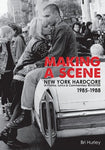 B. HURLEY: 'MAKING A SCENE: New York Hardcore In Photos, Lyrics & Commentary Revisited 1985-1988' - Book
