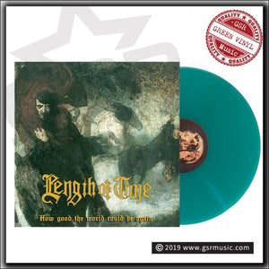 LENGTH OF TIME 'How Good The World Could Be...Again ' LP / LIMITED GREEN EDITION