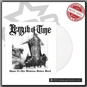 LENGTH OF TIME 'Shame To This Weakness Modern World' LP / LIMITED WHITE EDITION