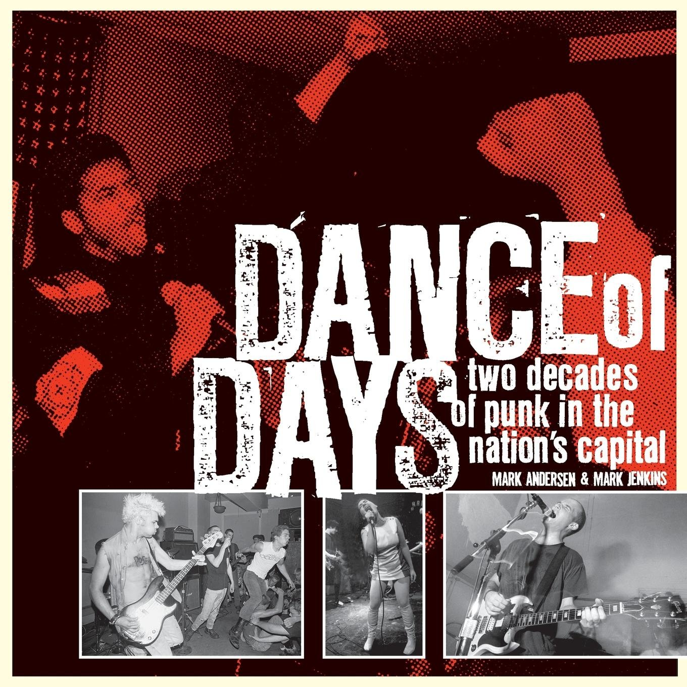 M. ANDERSEN: 'DANCE OF DAYS: Two Decades of Punk not the Nations Capital' - Book (EXPANDED EDITION)