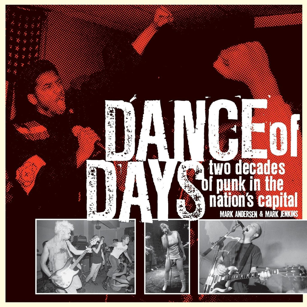 M. ANDERSEN: 'DANCE OF DAYS: Two Decades of Punk not the Nations Capital'  Book (EXPANDED EDITION)