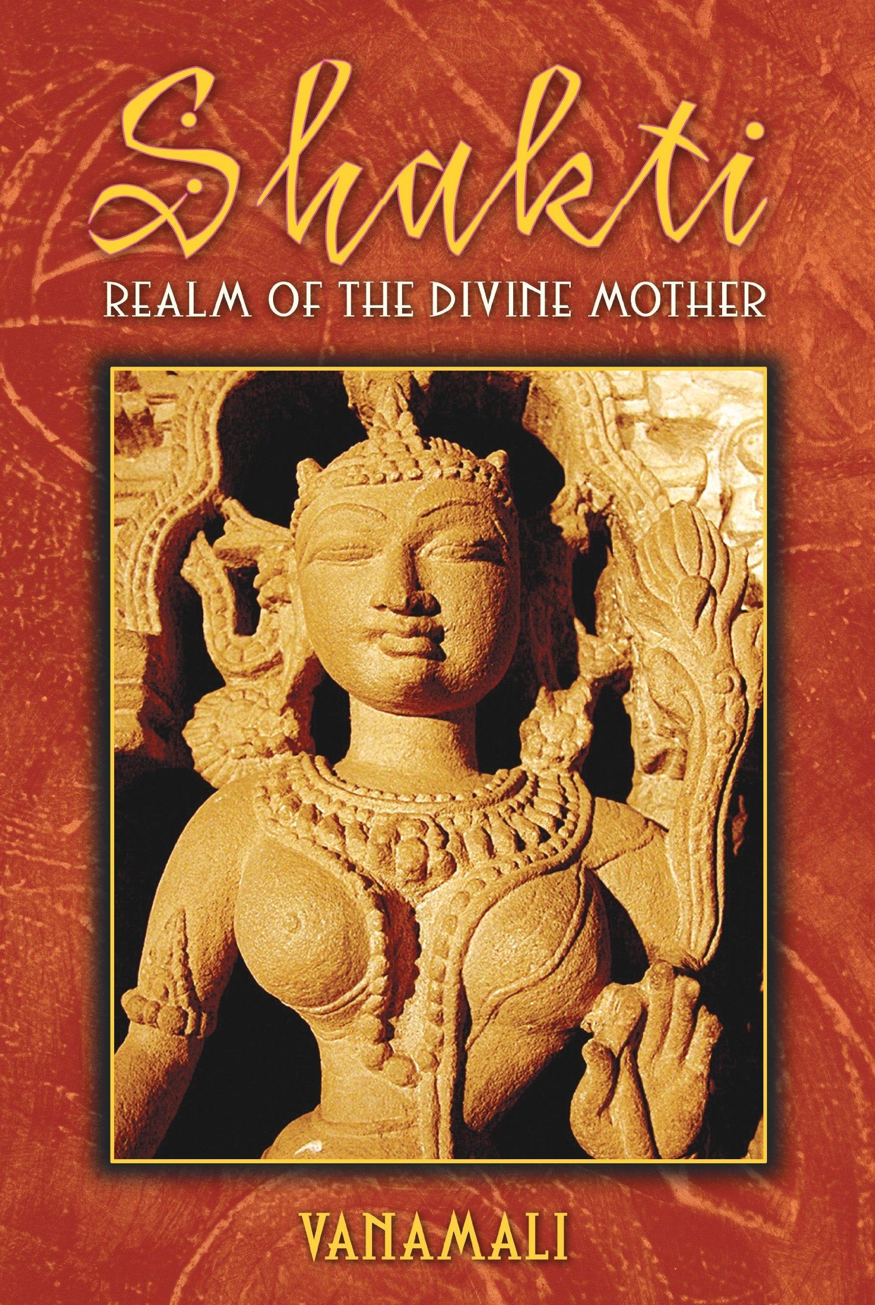 VANAMALI: 'SHAKTI - Realm Of The Divine Mother' - Book