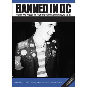 C. CONNOLY: 'BANNED IN DC: Photos and Anecdotes from the DC Punk Underground (79-85)' - Book
