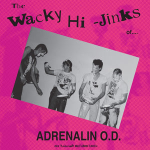 ADRENALIN O.D. 'The Wacky Hi-Jinks Of Adrenalin O.D.' (35th Anniversary Millenium Edition) LP / COLORED EDITION