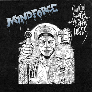"MINDFORCE 'Swingin Swords, Choppin Lords' 12"" / HALF CLEAR BLUE-HALF WHITE EDITION"