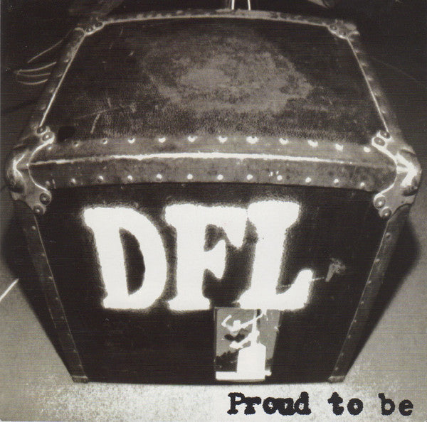 DEAD FUCKING LAST 'Proud To Be' LP / 20th ANNIVERSARY REISSUE