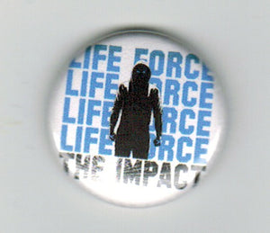 LIFE FORCE 'The Impact' Button
