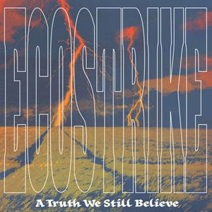 ECOSTRIKE 'A Truth We Still Believe' LP / COLORED EDITIONS