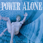 PRE-ORDER: POWER ALONE 'Rather be alone' LP