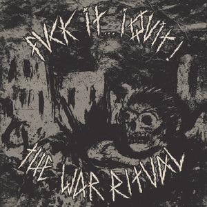 FUCK IT...I QUIT 'The War Ritual' LP