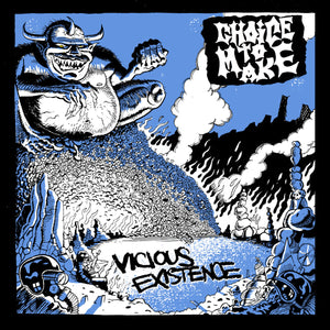 CHOICE TO MAKE 'Vicious Existence' 7""
