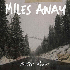 MILES AWAY 'Endless Roads' LP / COLORED EDITION