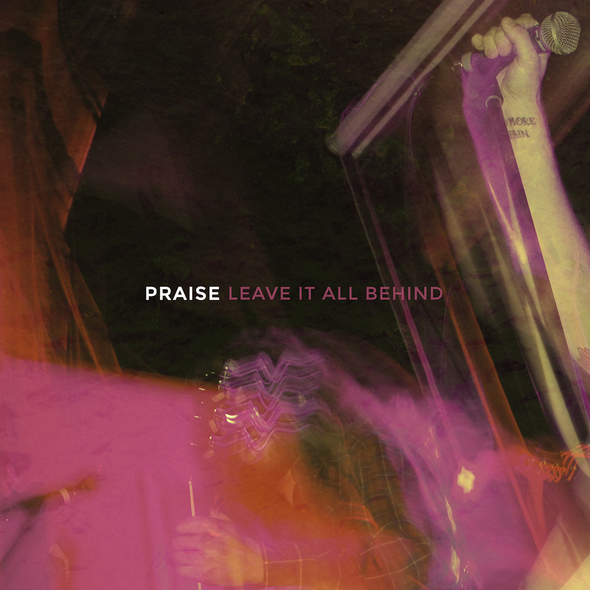 PRAISE 'Leave it all behind' 12""