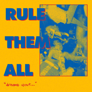 "RULE THEM ALL 'Dreams About...' 7"" / COLORED EDITION"