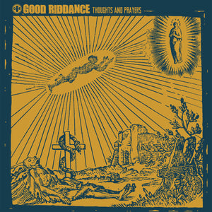 GOOD RIDDANCE 'Thoughts And Prayers' LP