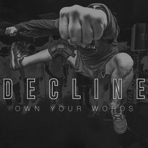 DECLINE 'Own Your Words' 7""