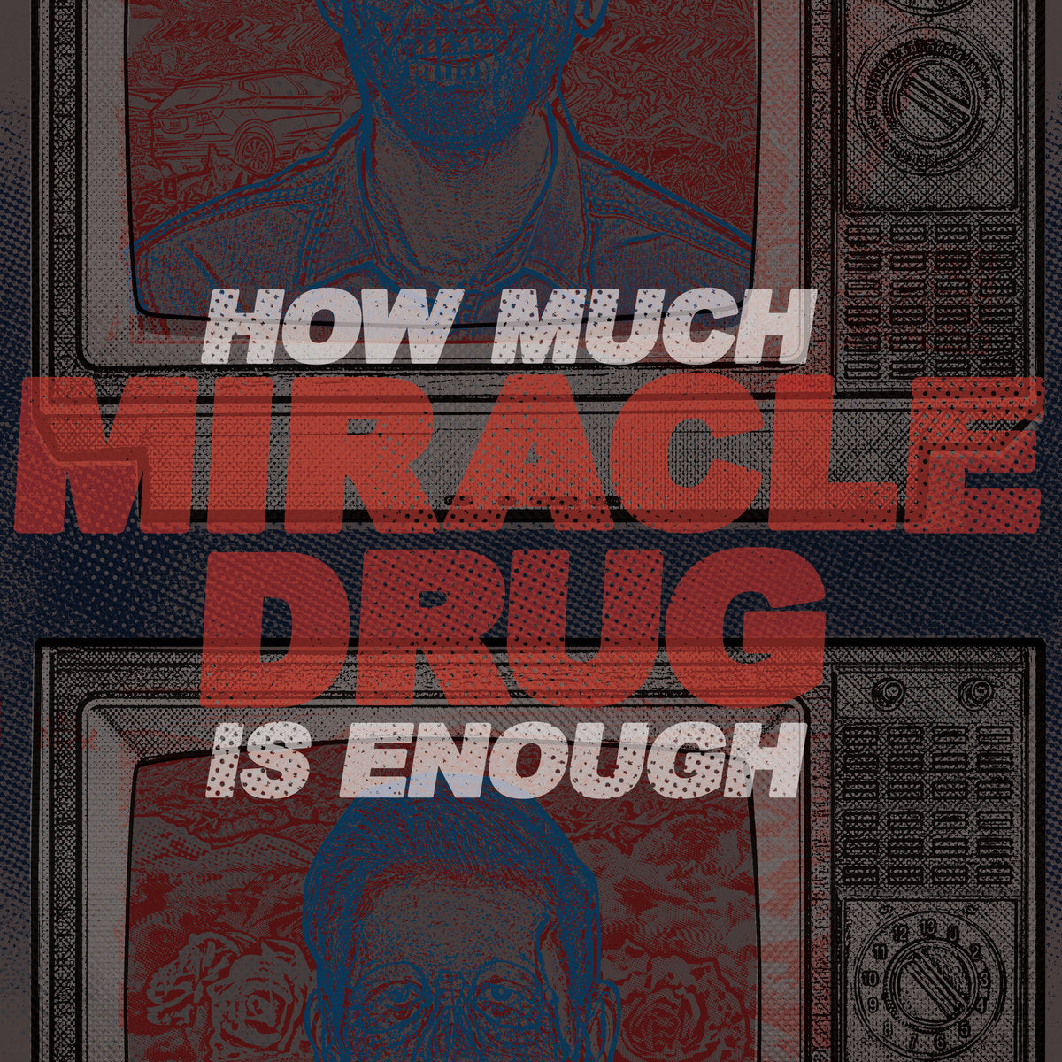 "MIRACLE DRUG 'How Much Is Enough' 12"" / BLUE EDITION"