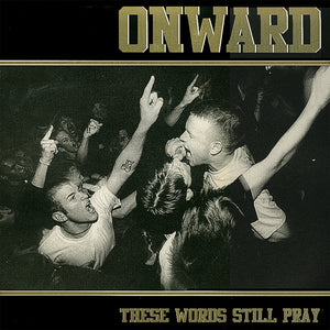ONWARD 'These Words Still Pray' 12""