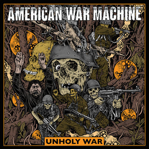 AMERICAN WAR MACHINE 'Unholy War' LP