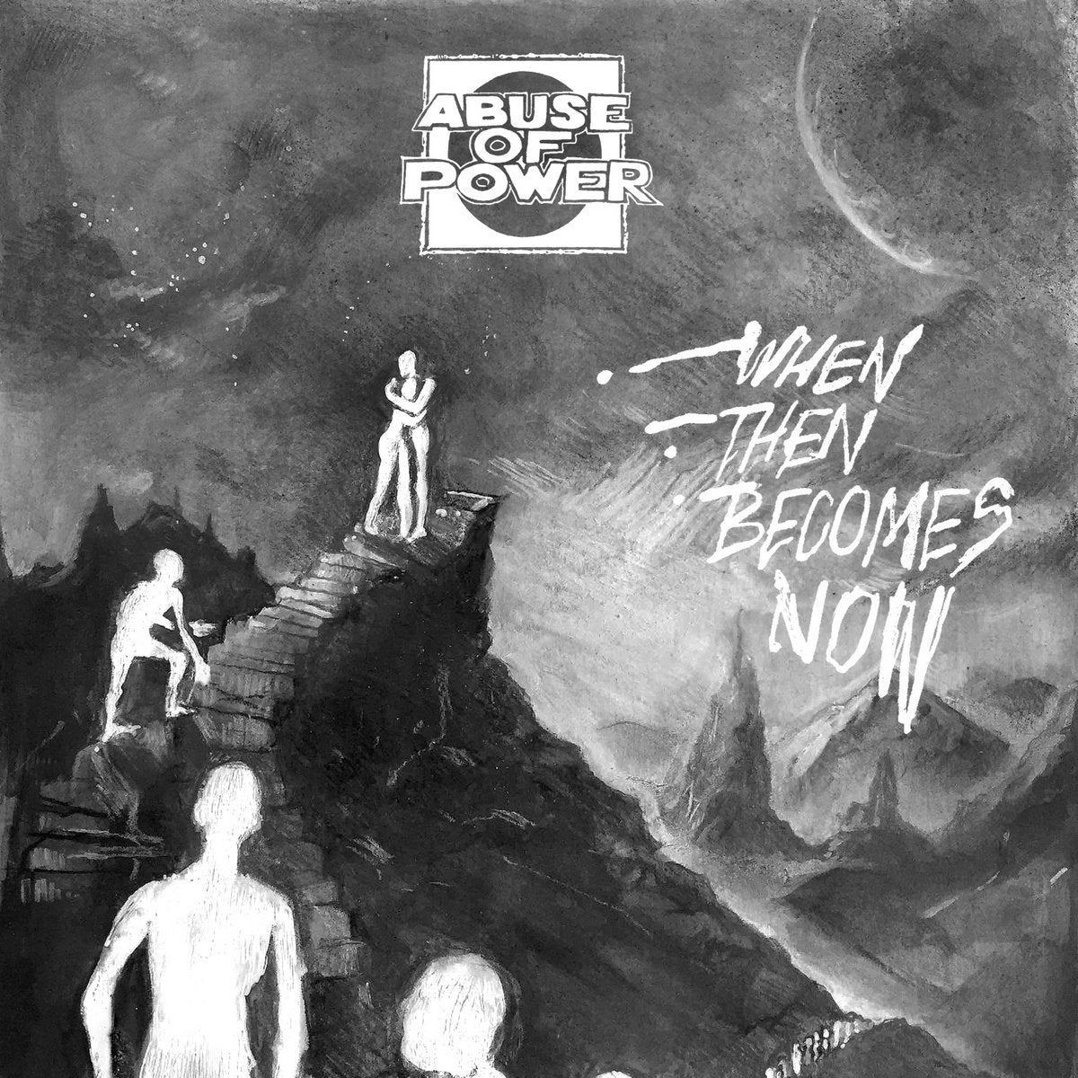 ABUSE OF POWER 'When Then Becomes Now' 7""