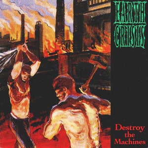 EARTH CRISIS 'Destroy The Machines' LP